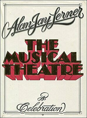 The Musical Theatre: A Celebration by Lerner, Alan Jay Book The Cheap Fast Free