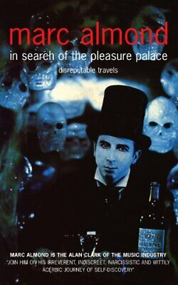In Search of the Pleasure Palace: Disreputable Travels, Almond, Marc Paperback