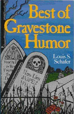 Best of Gravestone Humour, Schafer, Louis S. Paperback Book The Cheap Fast Free