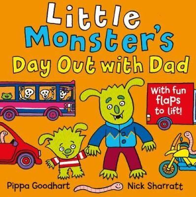 Little Monster's Day Out with Dad by Pippa Goodhart, Nick Sharratt (Novelty...