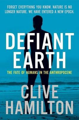 NEW Defiant Earth By Clive Hamilton Paperback Free Shipping