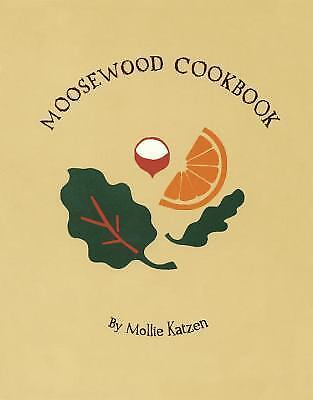 The Moosewood Cookbook: Recipes from Moosewood Restaurant, Ithaca, New York by