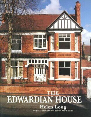 The Edwardian House (Studies in Design & Material Cu... by Long, Helen Paperback