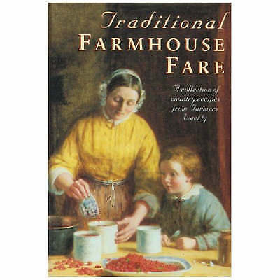 Traditional farmhouse fare: a collection of country recipes from Farmers Weekly