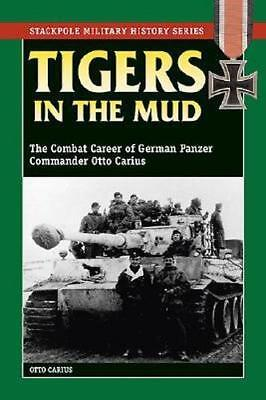 NEW Tigers in the Mud By Otto Carius Paperback Free Shipping