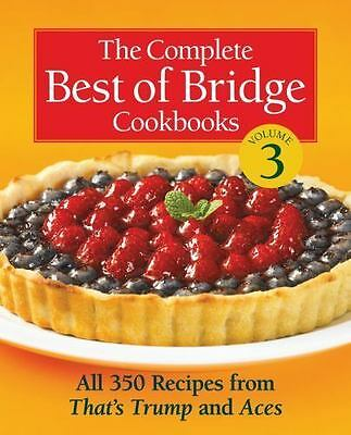 The Complete Best of Bridge Cookbooks, Volume Three: All 350 Recipes From That's