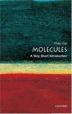 A very short introduction: Molecules by Philip Ball (Paperback)