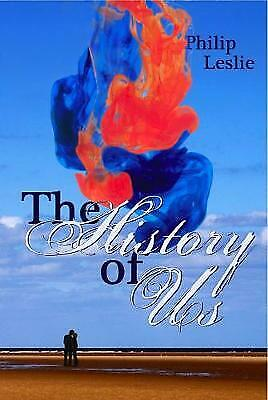 The History of Us by Philip Leslie (Paperback) New Book