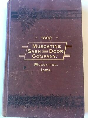 1892 MUSCATINE IOWA, SASH & DOOR Co. CATALOG MOULDINGS, STAIRS, WINDOWS, MANTELS
