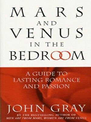 Mars and Venus in the bedroom: a guide to lasting romance and passion by John