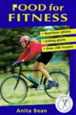 Food for Fitness: Nutrition Guide, Eating Plans, Rec... by Bean, Anita Paperback