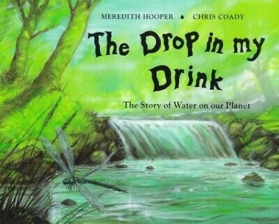 The Drop in my Drink: The Story of Water on Our... by Hooper, Meredith Paperback