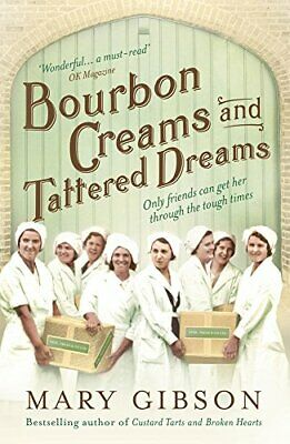 Bourbon Creams and Tattered Dreams (The Factory Girls) by Gibson, Mary Book The
