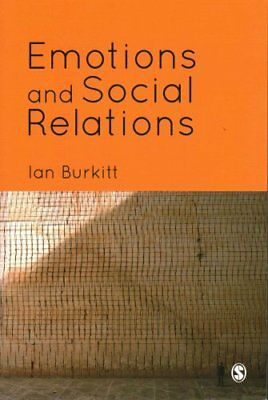 Emotions and Social Relations by Ian Burkitt 9781446209301 (Paperback, 2014)