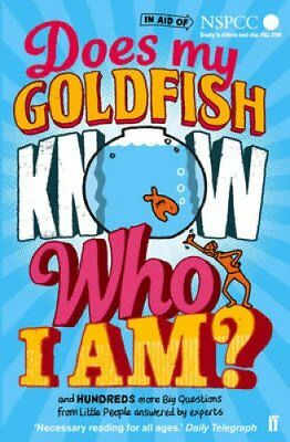 Does My Goldfish Know Who I am? And Hundreds More Big Questions... 9780571301942