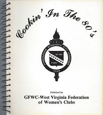 CHARLESTON WV 1984 WEST VIRGINIA WOMEN'S CLUBS GFWC COOK BOOK COOKIN IN THE 80s