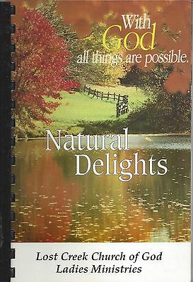 Lost Creek Wv 1995 Church Of God Cook Book Natural Delights *west Virginia *rare