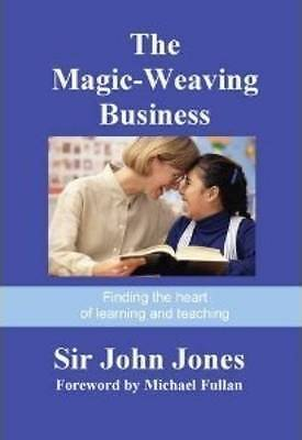 The Magic-Weaving Business: Finding the Heart of Learning and Teaching-ExLibrary