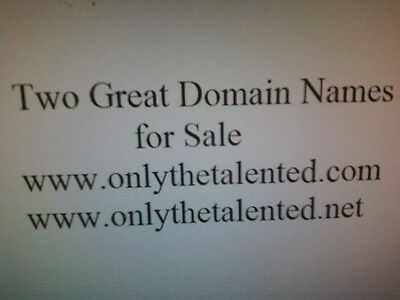 "Two Great Domain Names for Sale - ""onlythetalented.com & .net"""