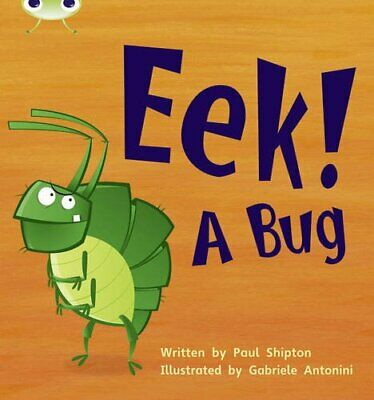 Bug Club Phonics Bug Set 11 Eek! A Bug by Shipton, Paul Paperback Book The Cheap