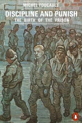 Discipline and Punish The Birth of the Prison by Michel Foucault 9780140137224