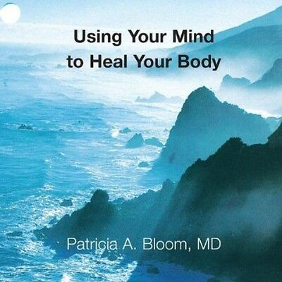 Patricia A. Bloom - Using Your Mind to Heal Your Body [New CD] Duplicated CD