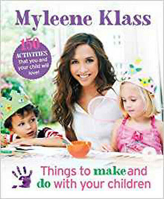 Things to Make and Do With Your Children: 150 Activities That You and Your Child