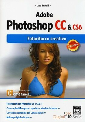 Adobe Photoshop Cc & Cs6. Fotoritocco Creativo | 9788866043911 Luca Bertolli
