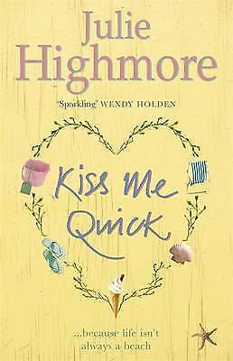 Kiss Me Quick by Julie Highmore (Paperback) New Book
