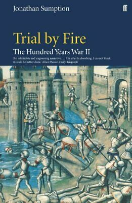 Hundred Years War Vol 2: Trial By Fire: Trial... by Sumption, Jonathan Paperback