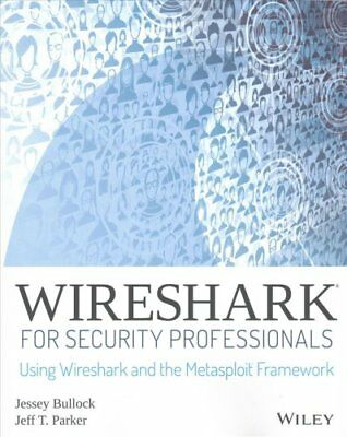 Wireshark for Security Professionals Using Wireshark and the Me... 9781118918210