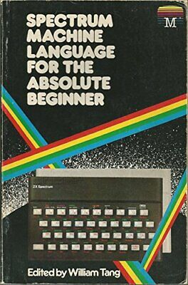 Spectrum Machine Language for the Absolute Beginner Paperback Book The Cheap