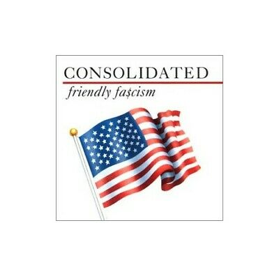 Consolidated - Friendly Fascism - Consolidated CD VAVG The Cheap Fast Free Post