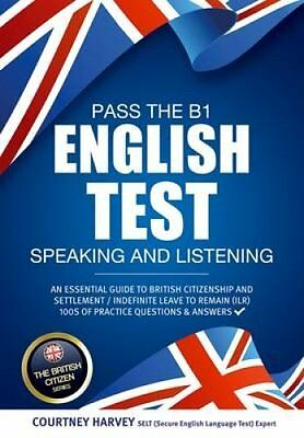 Pass the B1 English Test: Speaking and Listening. An Essential Guide to...