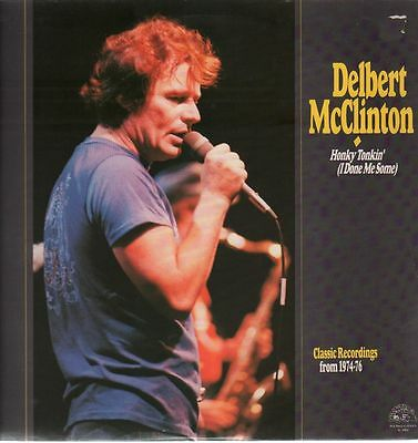 LP Delbert McClinton Honky Tonkin (I Guess I Done Me Some) NEAR MINT Alligat