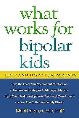 What Works for Bipolar Kids: Help and Hope for Parents, New Book