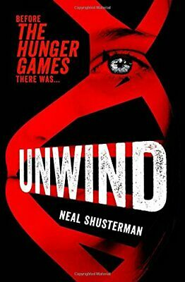 Unwind (Unwind Dystology 1) by Shusterman, Neal Book The Cheap Fast Free Post