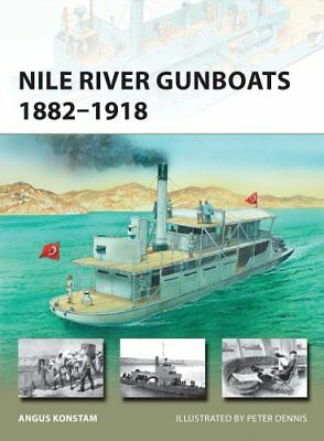Nile River Gunboats 1882-1918 by Angus Konstam 9781472814760 (Paperback, 2016)