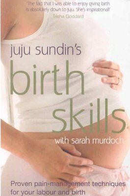 Birth Skills Proven Pain-management Techniques for Your Labour ... 9780091922146