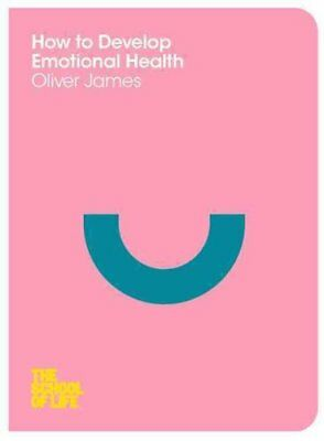 How to Develop Emotional Health by Oliver James 9780230771710 (Paperback, 2014)