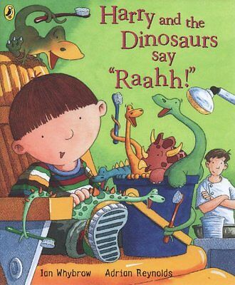 Harry and the Dinosaurs Say Raahh! By Ian Whybrow, Adrian Reyno .9781856132299