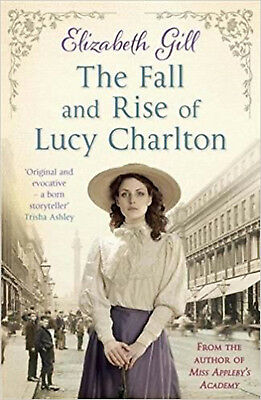 The Fall and Rise of Lucy Charlton, New, Gill, Elizabeth Book