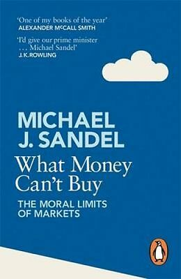 What Money Can't Buy The Moral Limits of Markets by Michael Sandel 9780241954485