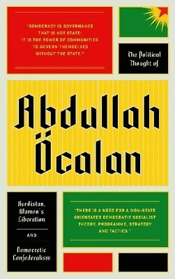 The Political Thought of Abdullah Öcalan von Abdullah Öcalan