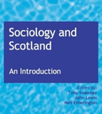 Sociology and Scotland: An Introduction Paperback Book The Cheap Fast Free Post