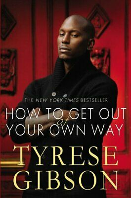How To Get Out Of Your Own Way by Gibson, Tyrese Hardback Book The Cheap Fast