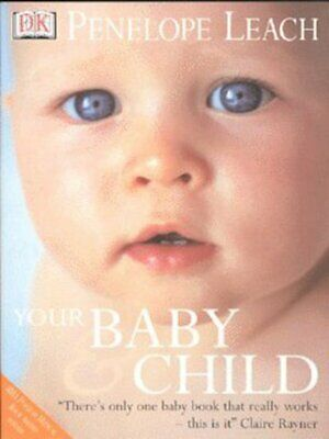 Your baby & child: new version for a new generation by Penelope Leach