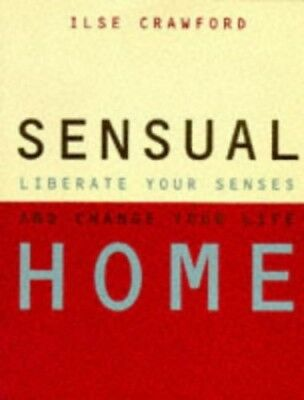 Sensual Home, Crawford, Ilse Hardback Book The Cheap Fast Free Post