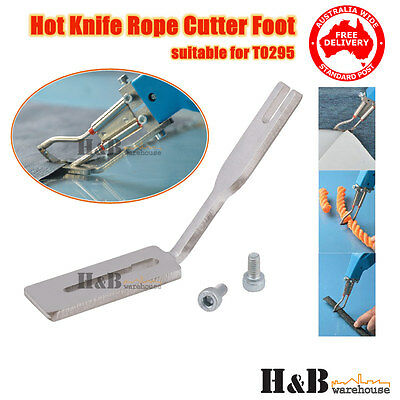 Eletrical Hot Knife Rope Cutter Foot ONLY Synthetic Belt Strap Fabric T0296