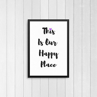 This Is Our Happy Place Inspirational Poster Art Print A4 Typography Home Decor